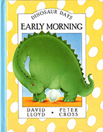 Dinosaur Days: Early Morning